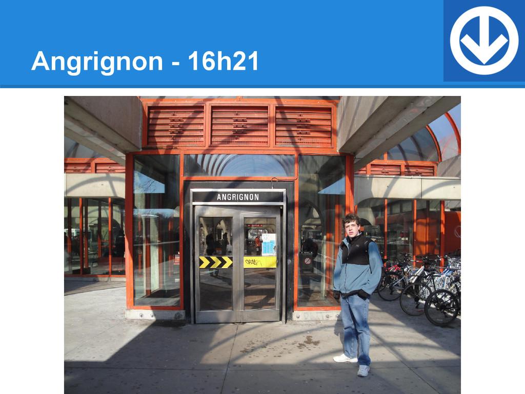 Angrignon - 16h21
