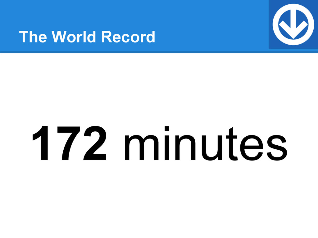 The World Record 172 minutes