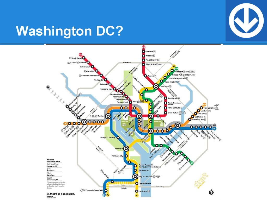 Washington DC?