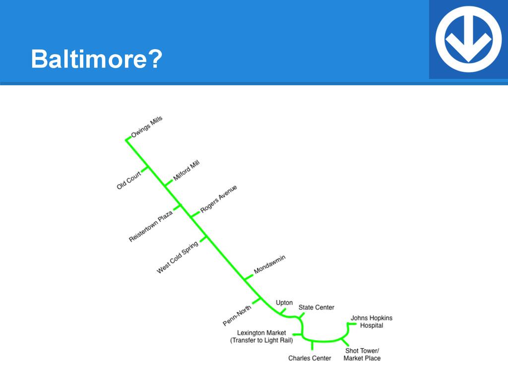 Baltimore?