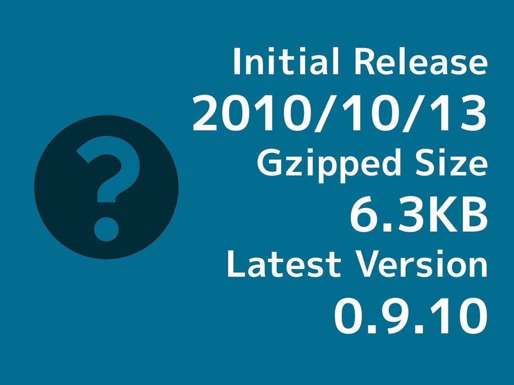 Initial Release 2010/10/13 Gzipped Size 6.3KB L...