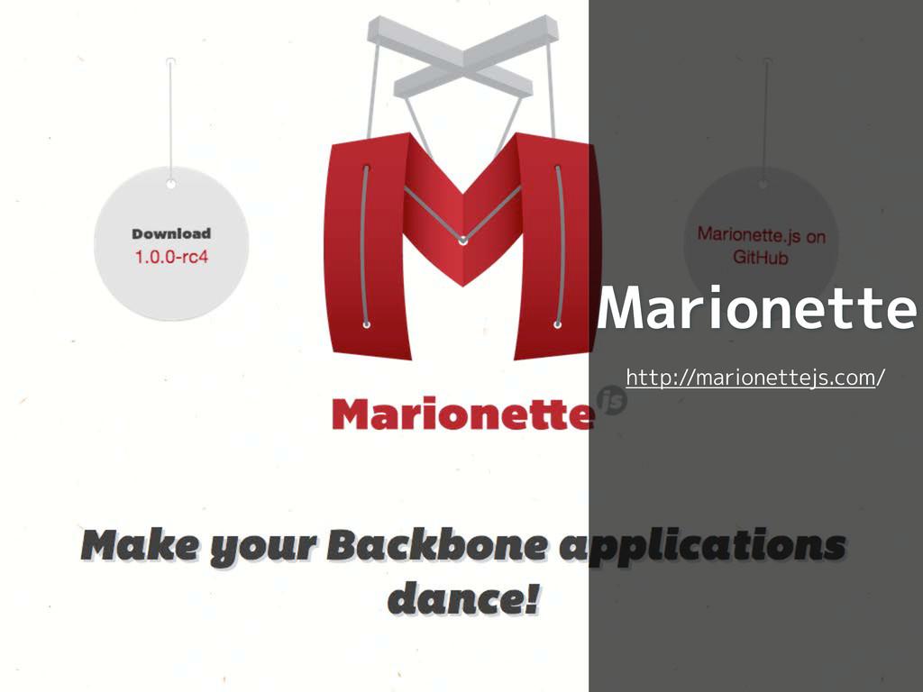 Marionette http://marionettejs.com/
