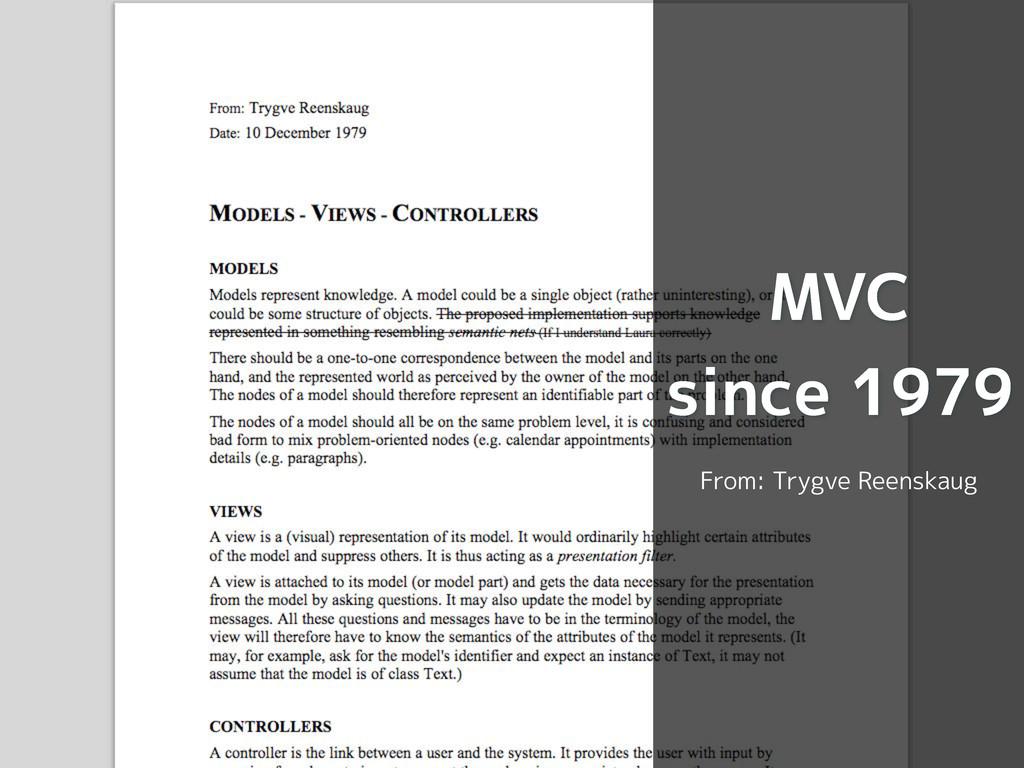 MVC since 1979 From: Trygve Reenskaug