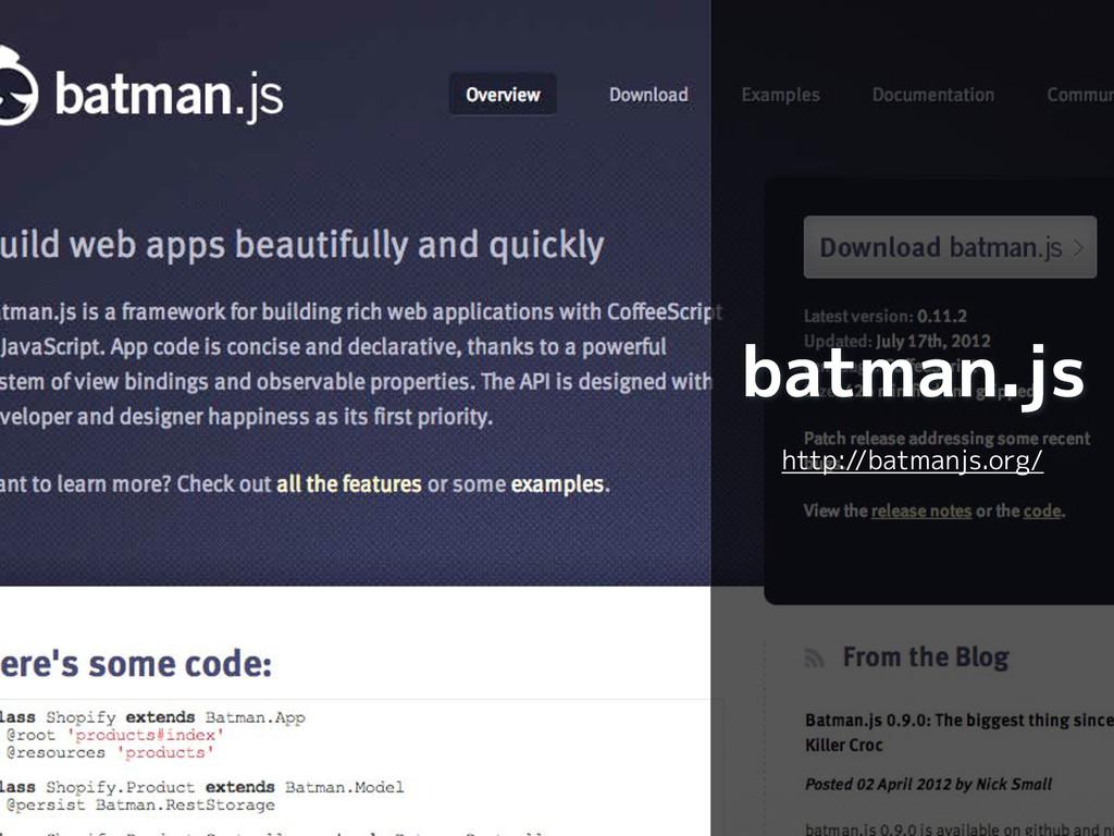 batman.js http://batmanjs.org/