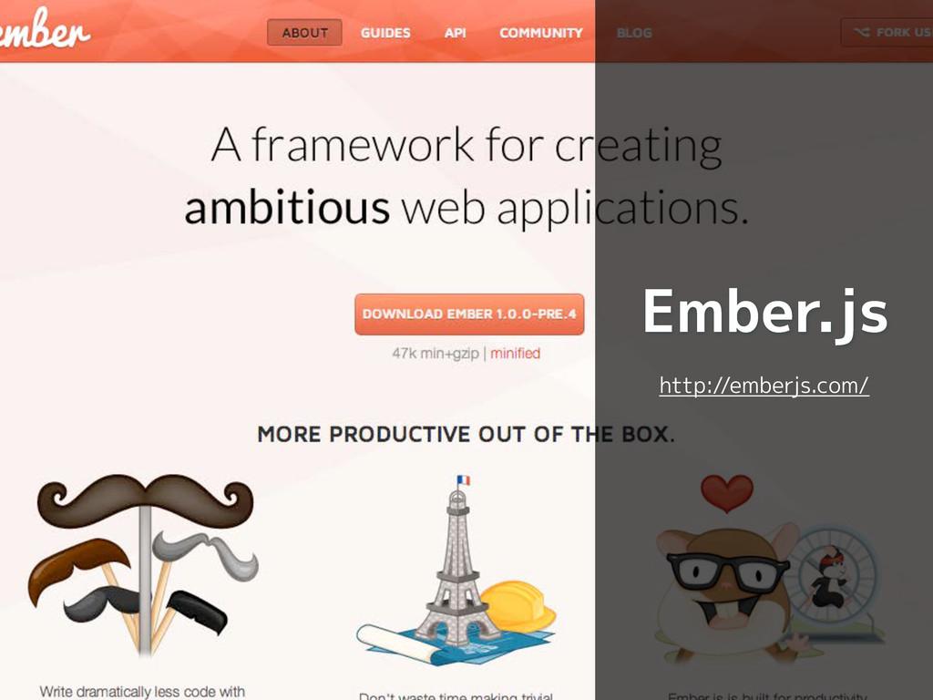 Ember.js http://emberjs.com/