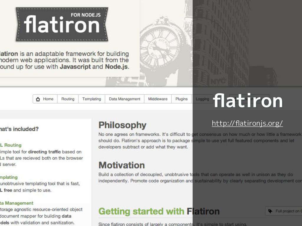 flatiron http://flatironjs.org/