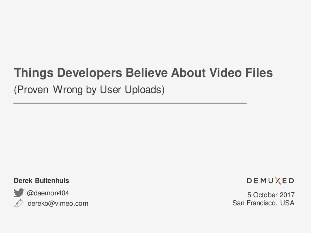 Things Developers Believe About Video Files (Pr...