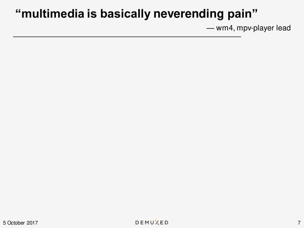 """""""multimedia is basically neverending pain"""" 7 5 ..."""