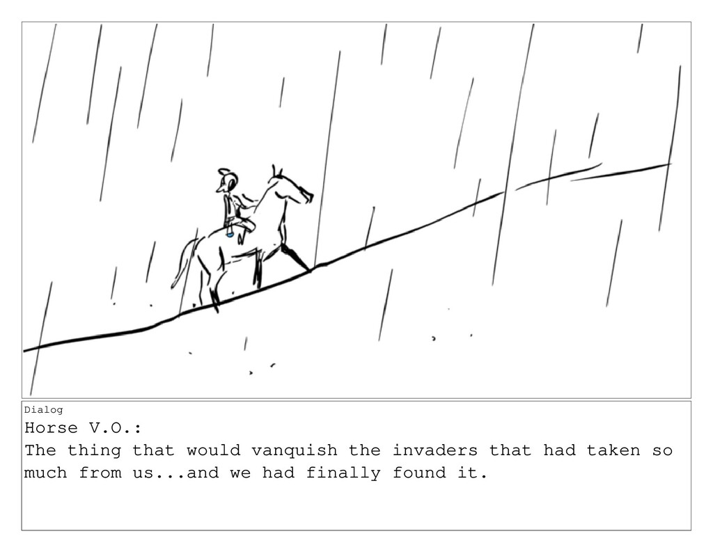 Dialog Horse V.O.: The thing that would vanquis...