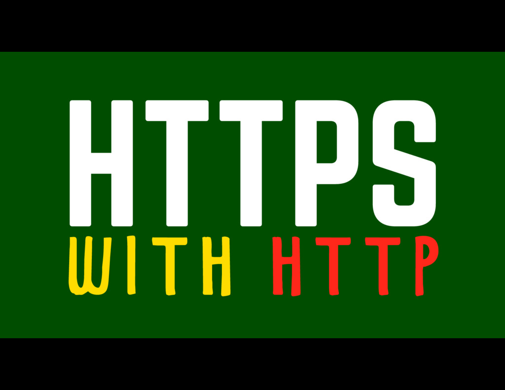 HTTPS WITH HTTP