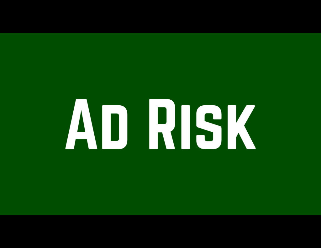 Ad Risk
