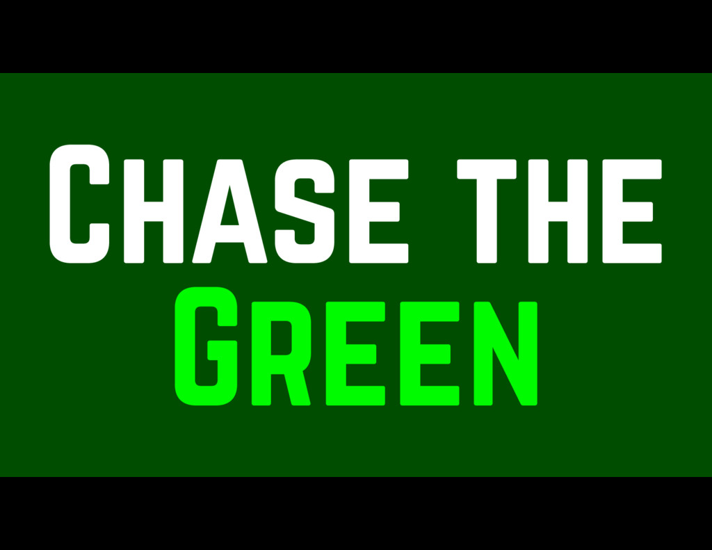 Chase the Green