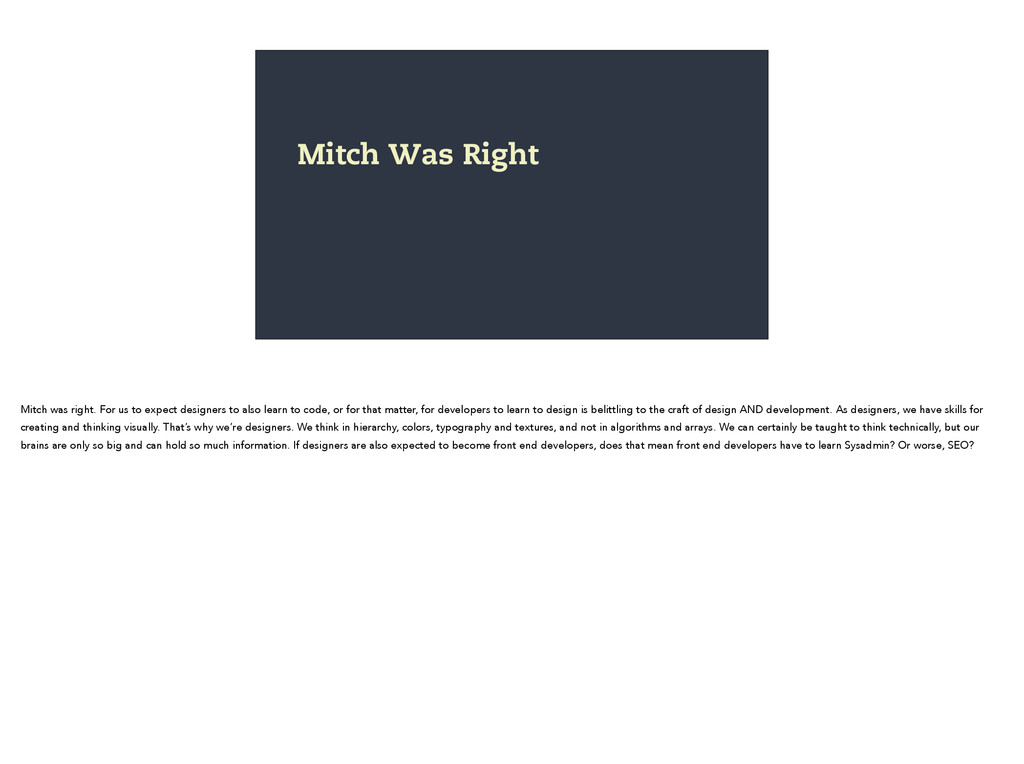 Mitch Was Right Mitch was right. For us to expe...