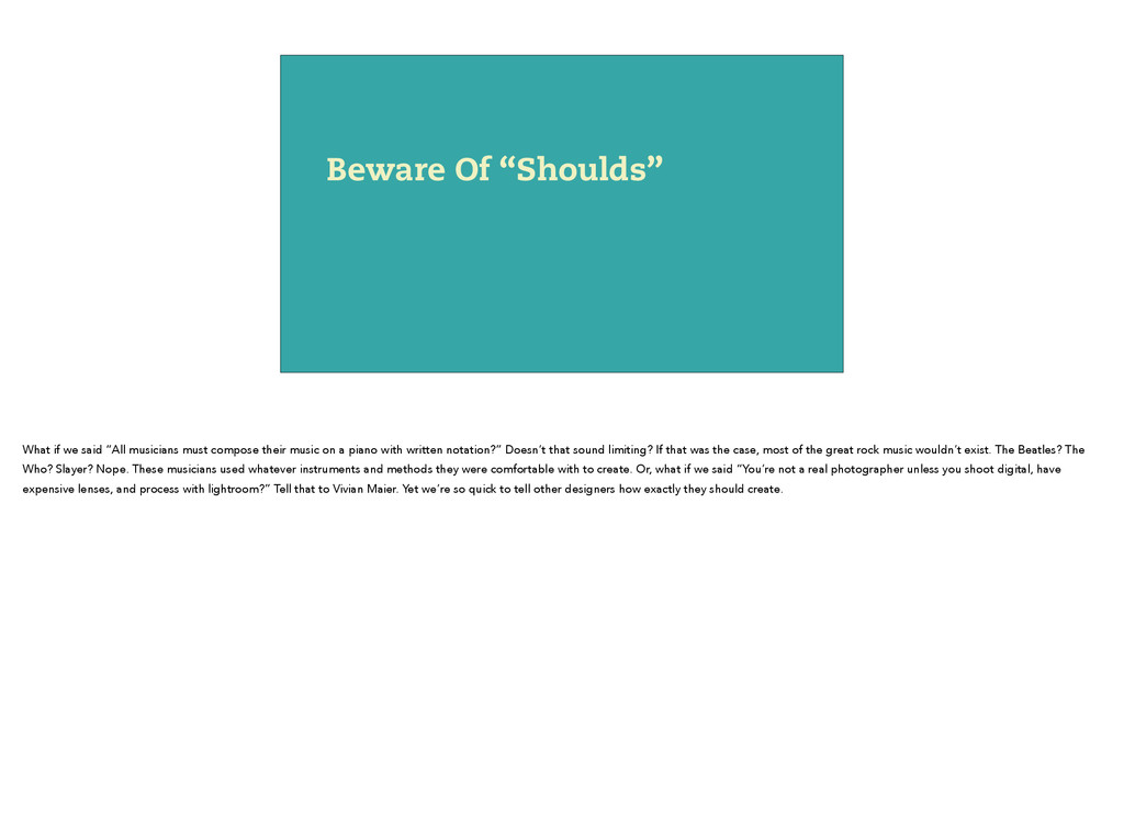 """Beware Of """"Shoulds"""" What if we said """"All musici..."""