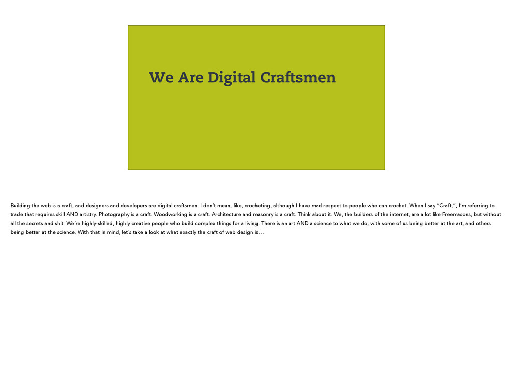 We Are Digital Craftsmen Building the web is a ...