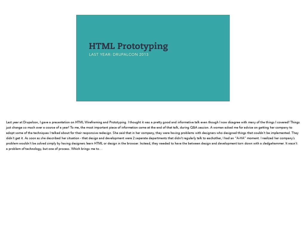 HTML Prototyping LAST YEAR: DRUPALCON 2013 Last...