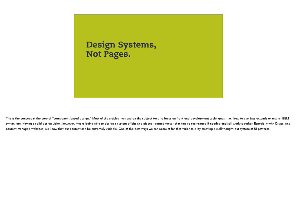 Design Systems, Not Pages. This is the concept ...