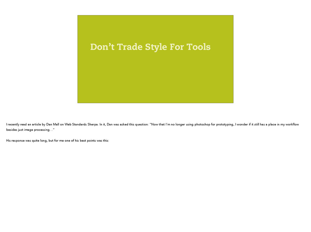 Don't Trade Style For Tools I recently read an ...