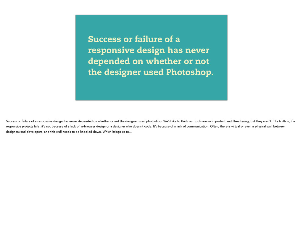 Success or failure of a responsive design has n...