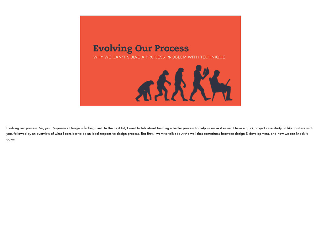 Evolving Our Process WHY WE CAN'T SOLVE A PROCE...