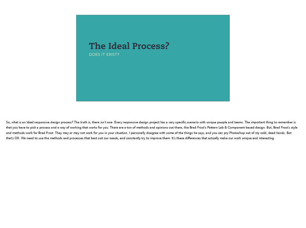 The Ideal Process? DOES IT EXIST? So, what is a...
