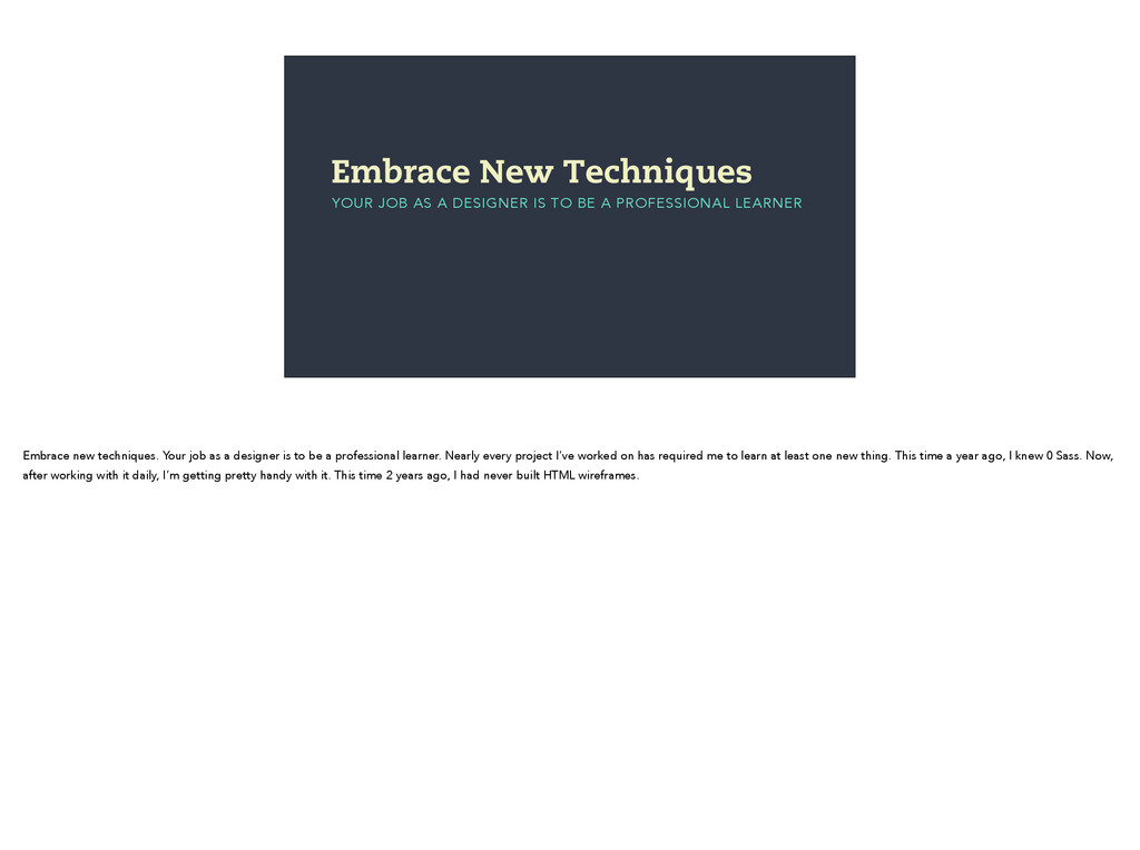 Embrace New Techniques YOUR JOB AS A DESIGNER I...