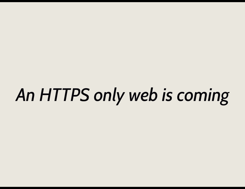 An HTTPS only web is coming