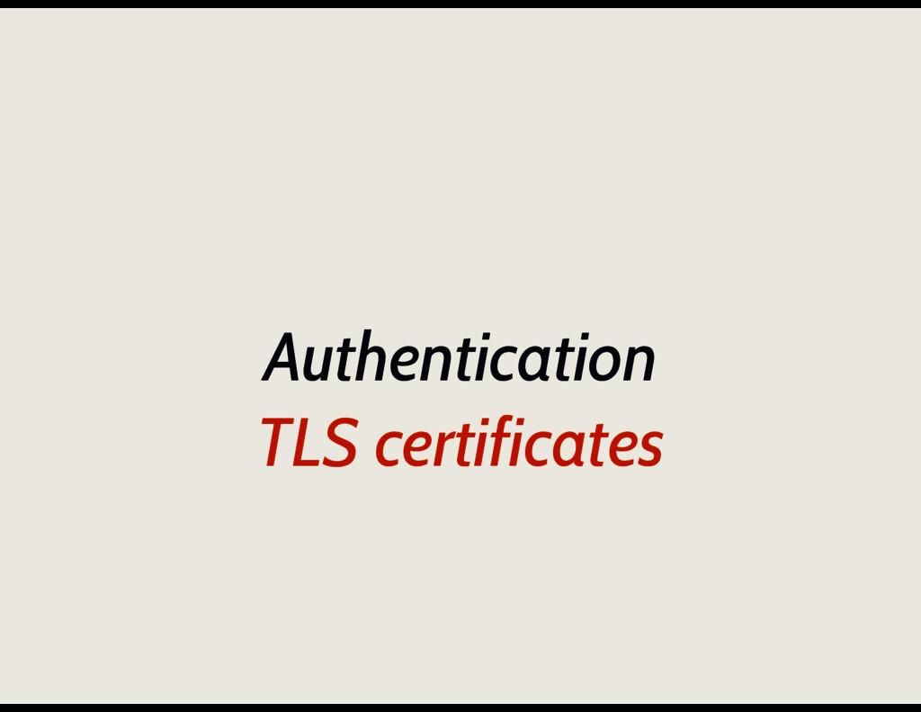 Authentication TLS certificates