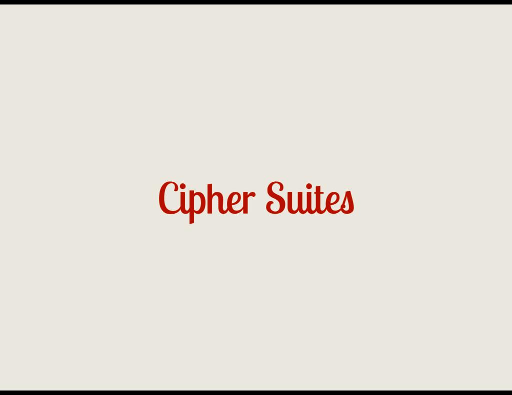 Cipher Suites