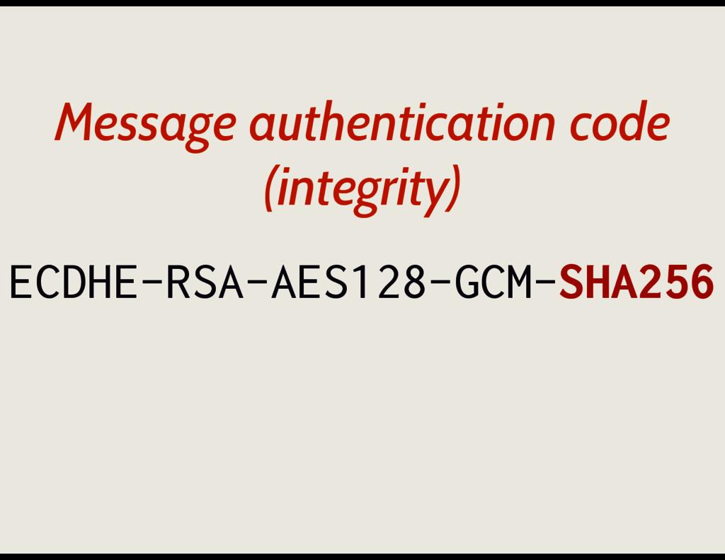 ECDHE-RSA-AES128-GCM-SHA256 Message authenticat...