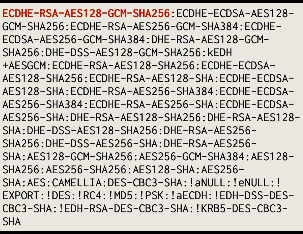 ECDHE-RSA-AES128-GCM-SHA256:ECDHE-ECDSA-AES128-...
