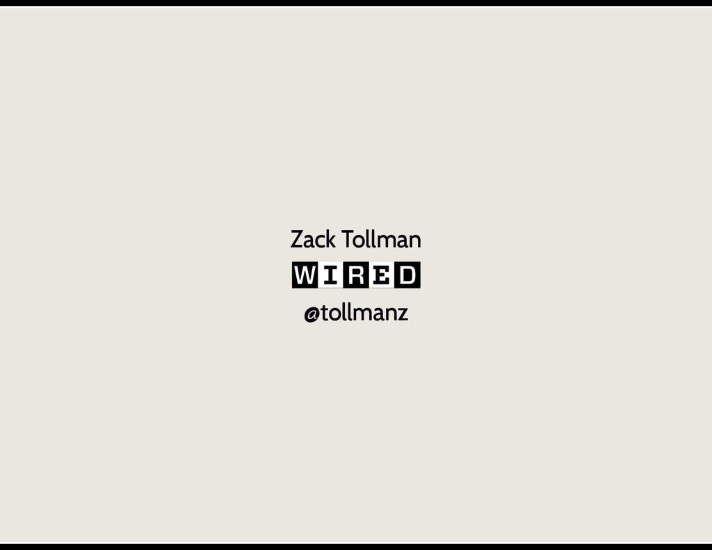 @tollmanz Zack Tollman