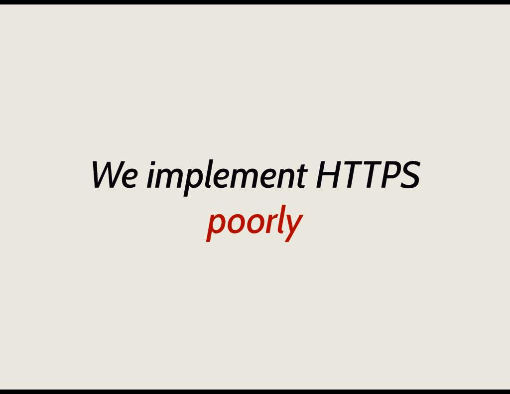 We implement HTTPS poorly