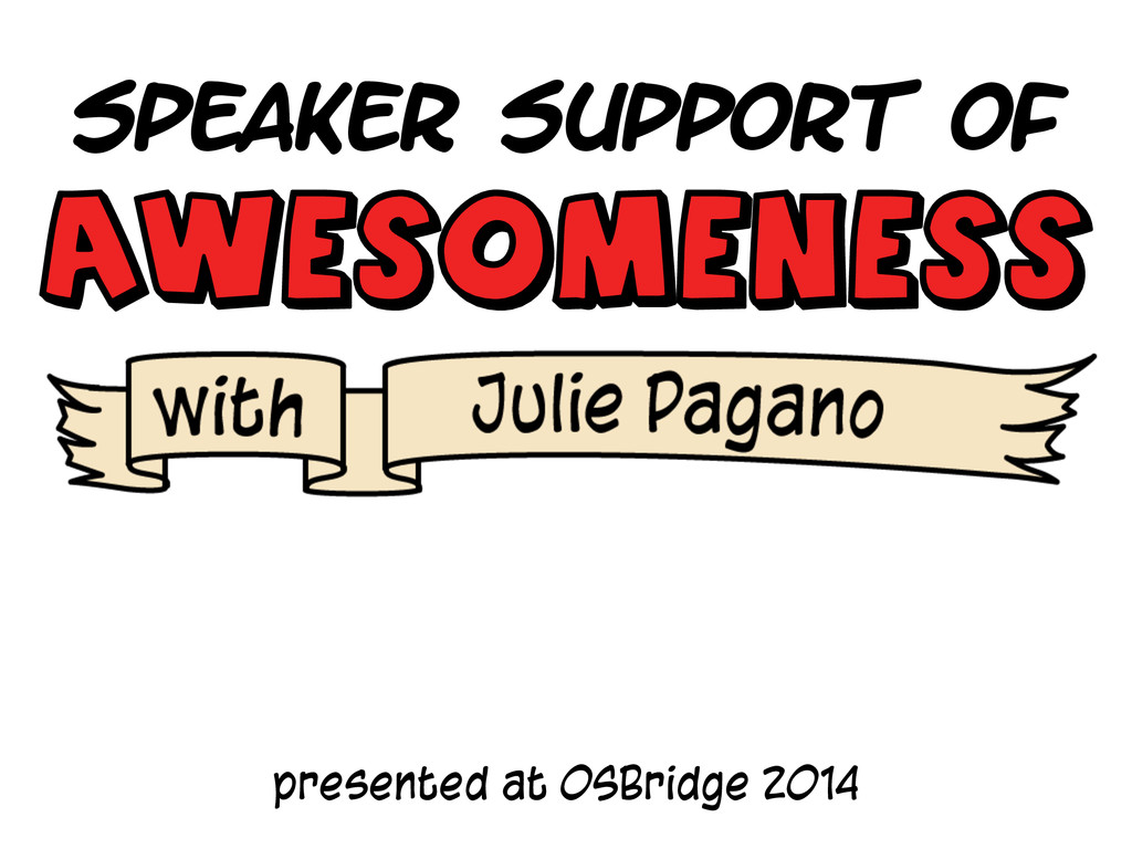 Speaker support of presented at OSBridge 2014