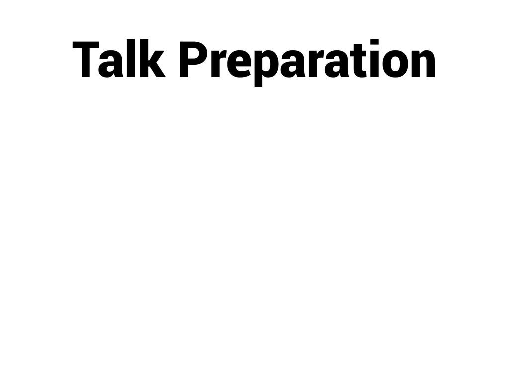 Talk Preparation