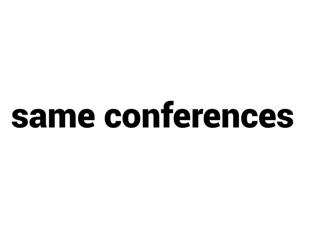 same conferences