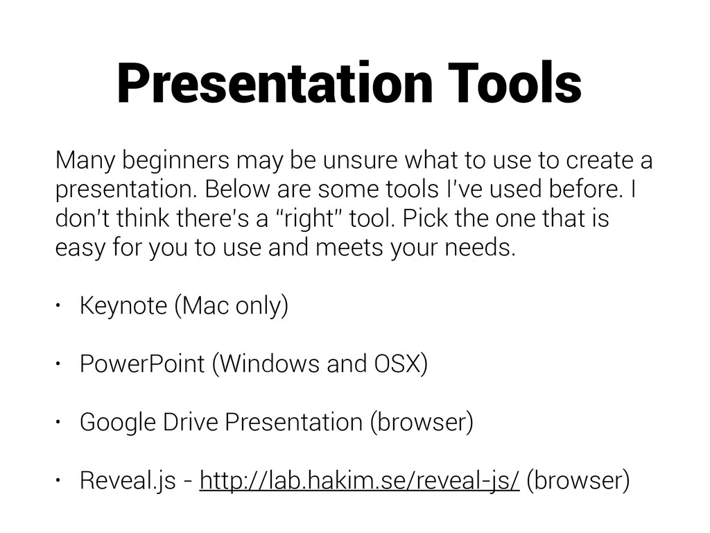 Presentation Tools Many beginners may be unsure...