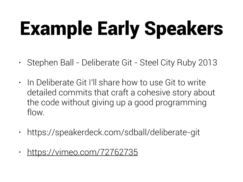Example Early Speakers • Stephen Ball - Deliber...