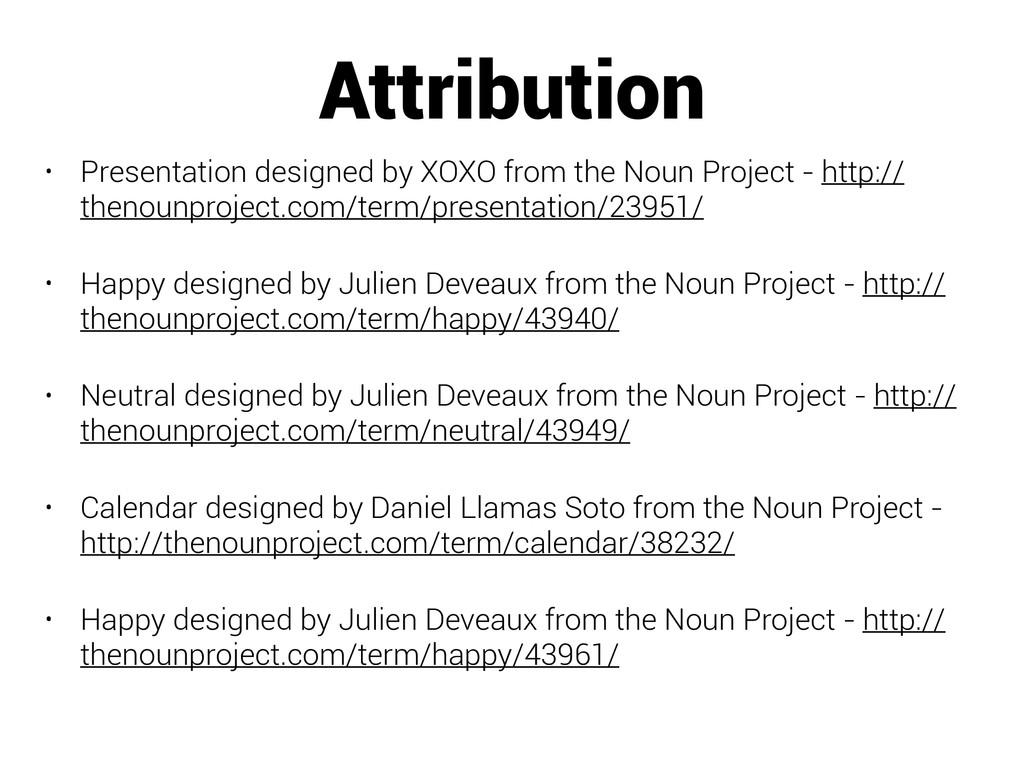 Attribution • Presentation designed by XOXO fro...