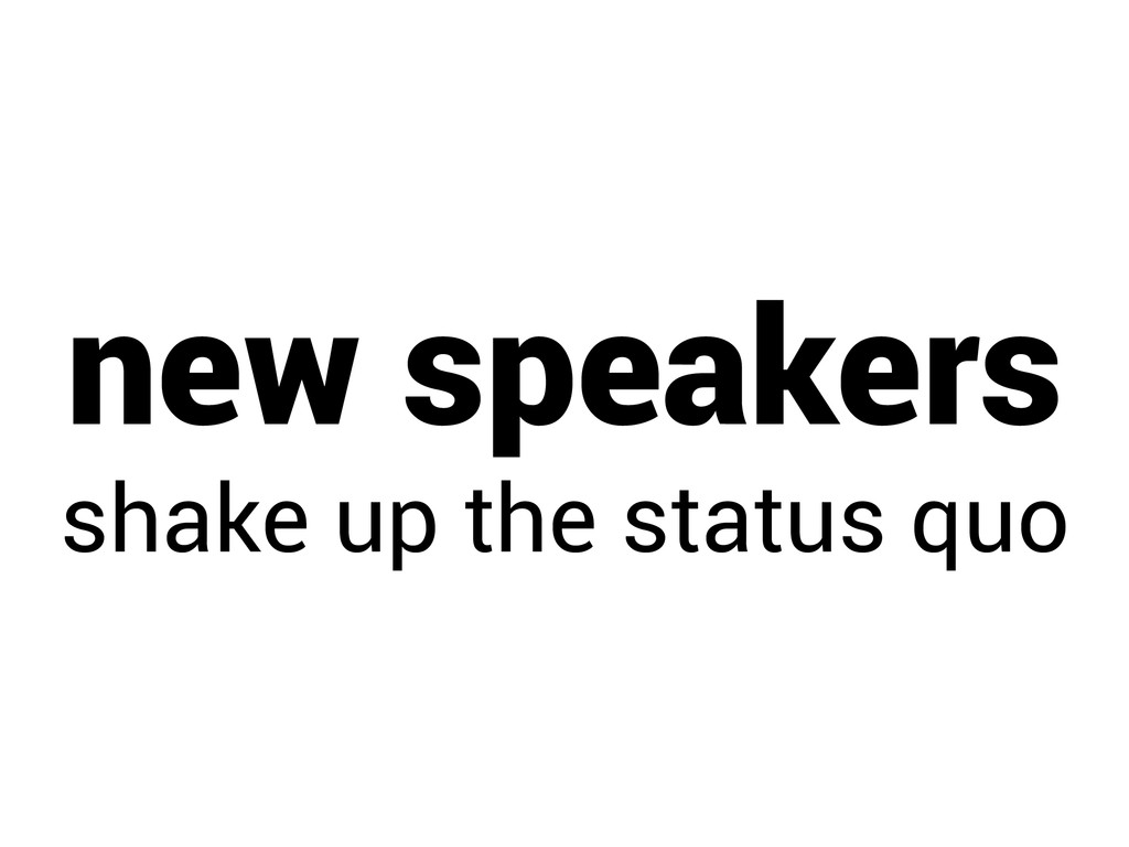 new speakers shake up the status quo