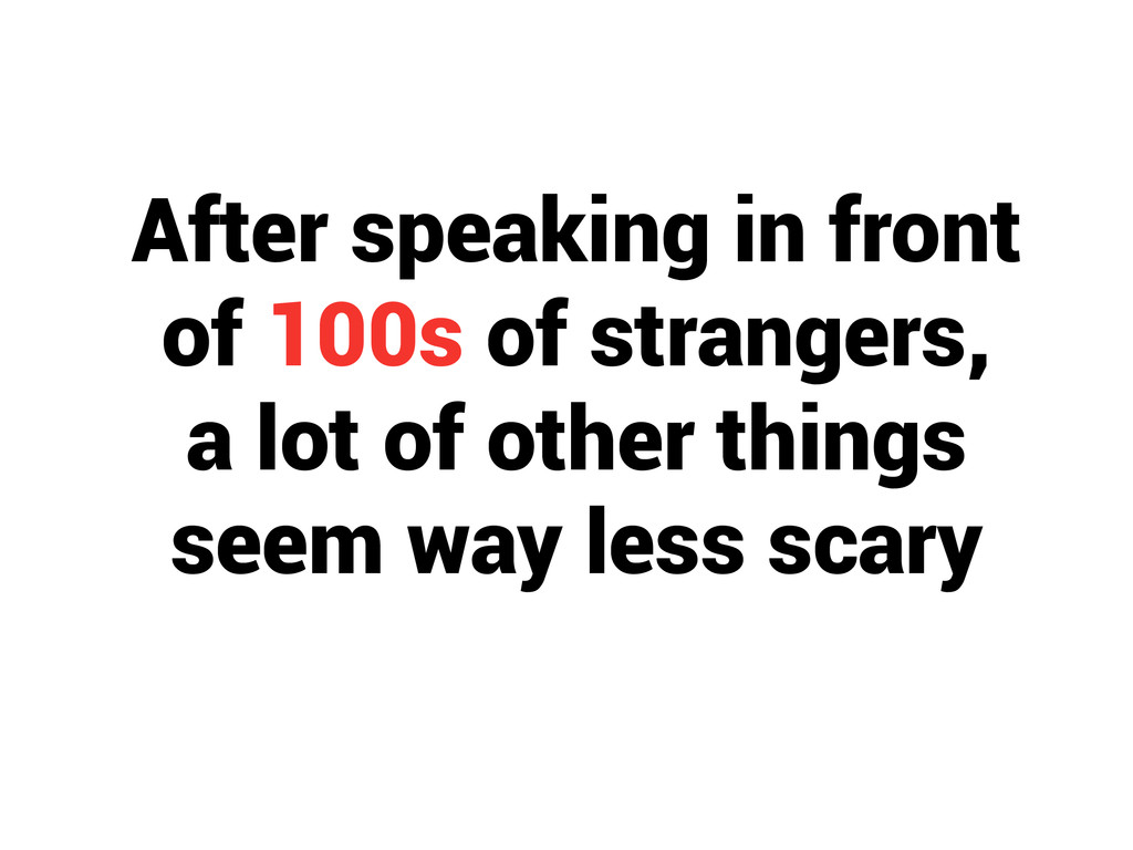 After speaking in front of 100s of strangers, a...