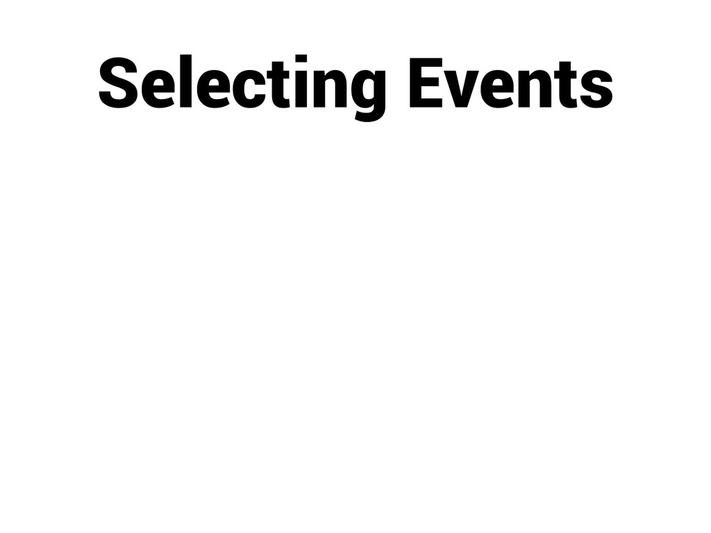 Selecting Events