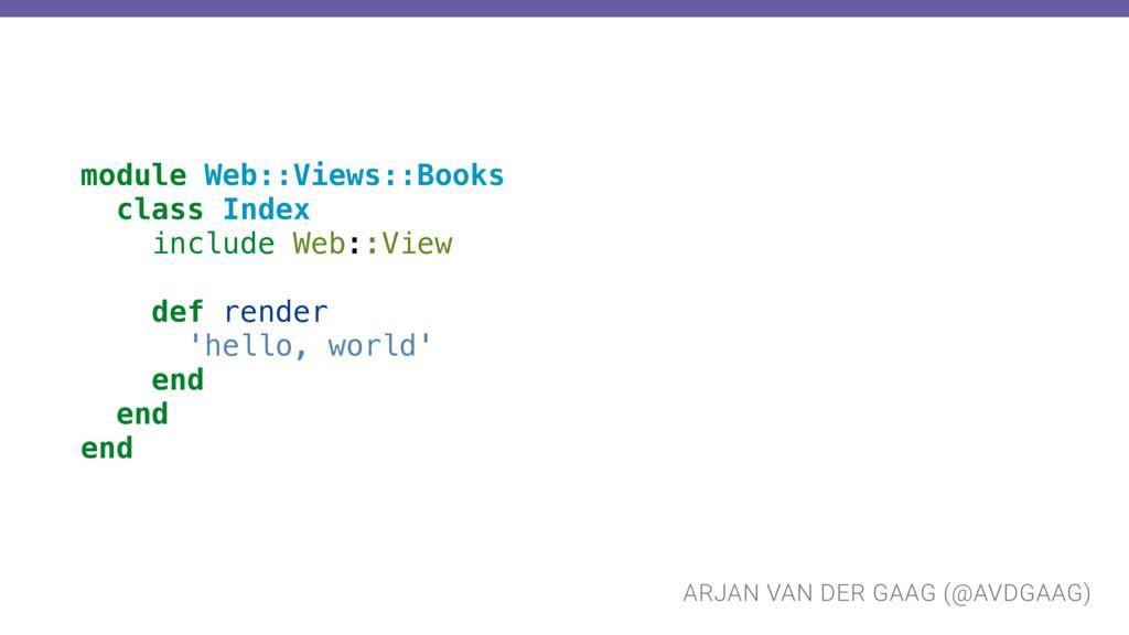 ARJAN VAN DER GAAG (@AVDGAAG) module Web::Views...