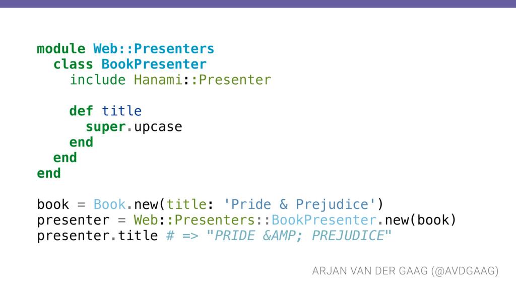 ARJAN VAN DER GAAG (@AVDGAAG) module Web::Prese...