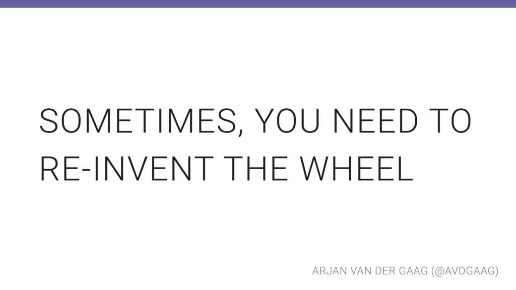 ARJAN VAN DER GAAG (@AVDGAAG) SOMETIMES, YOU NE...