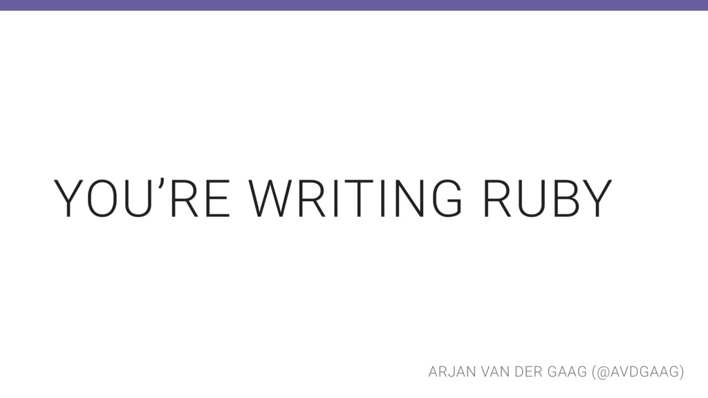 ARJAN VAN DER GAAG (@AVDGAAG) YOU'RE WRITING RU...