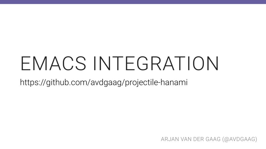 ARJAN VAN DER GAAG (@AVDGAAG) EMACS INTEGRATION...