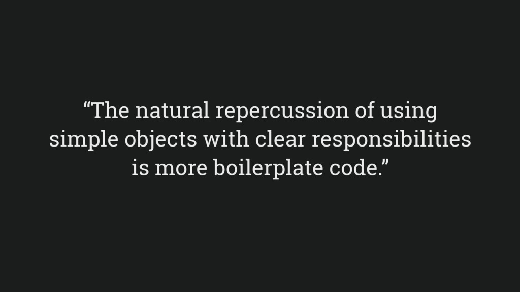"""The natural repercussion of using simple objec..."