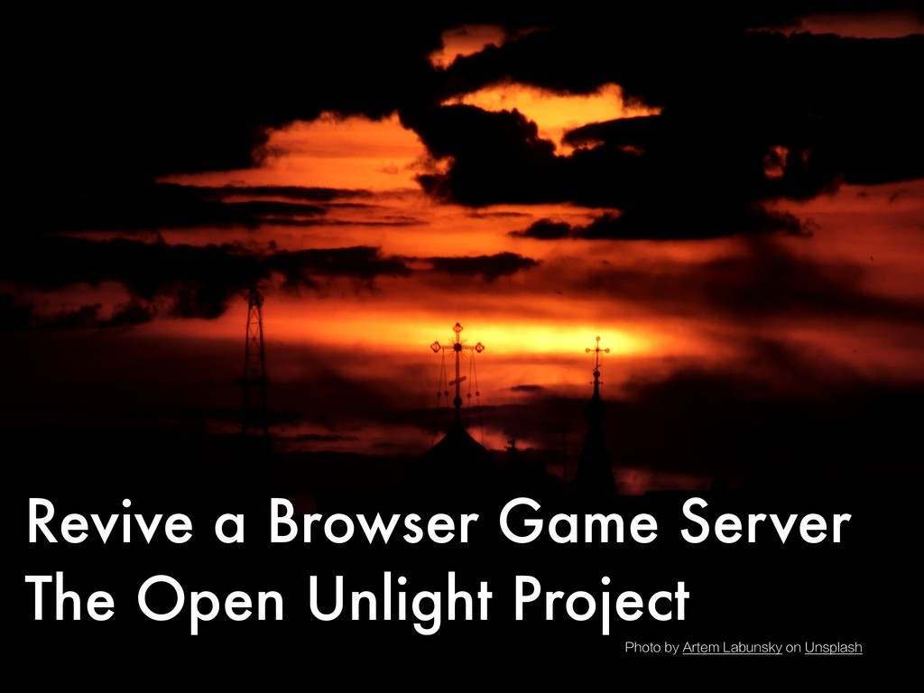 Revive a Browser Game Server The Open Unlight P...