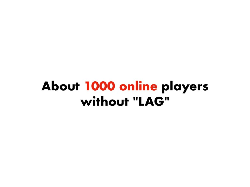 "About 1000 online players without ""LAG"""